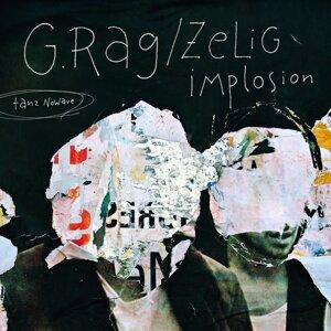 G.Rag & Zelig Implosion 歌手頭像