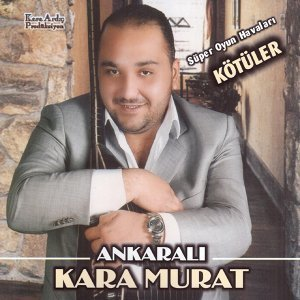 Ankaralı Kara Murat 歌手頭像