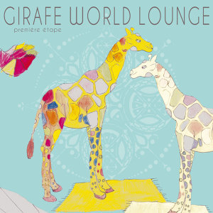 Girafe World Lounge - première étape アーティスト写真