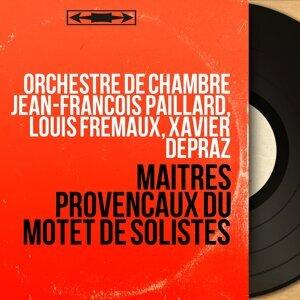 Orchestre de chambre Jean-François Paillard, Louis Frémaux, Xavier Depraz 歌手頭像