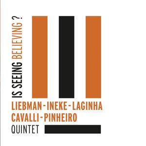 Liebman - Ineke - Laginha - Cavalli - Pinheiro Quintet 歌手頭像