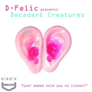 D-felic presents Decadent Creatures 歌手頭像