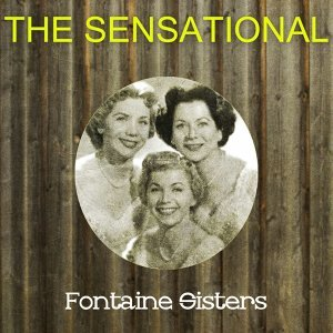 Forester Sisters, Fontaine Sisters, Fontane Sisters 歌手頭像