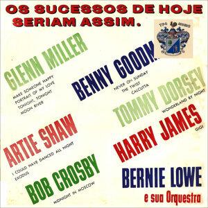 Bernie Lowe e Sua Oequestra 歌手頭像