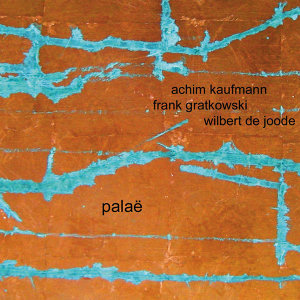 Achim Kaufmann, Frank Gratkowski, Wilbert de Joode 歌手頭像