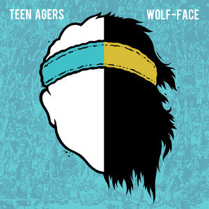 Teen Agers, Wolf-Face 歌手頭像