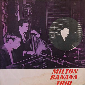 Milton Banana Trio Artist photo