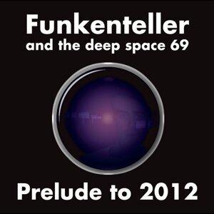 Funkenteller & the Deep Space 69 歌手頭像