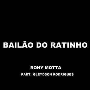 Rony Motta & Gleydson Rodrigues (Featuring) 歌手頭像