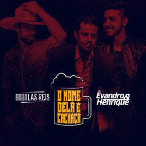 Douglas Reis & Evandro & Henrique (Featuring) 歌手頭像