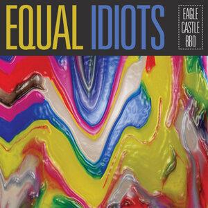 Equal Idiots