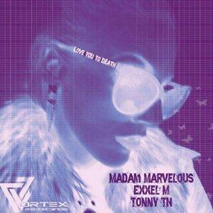 Madam Marvelous, Tonny Tn Iglesia, Exxel M 歌手頭像