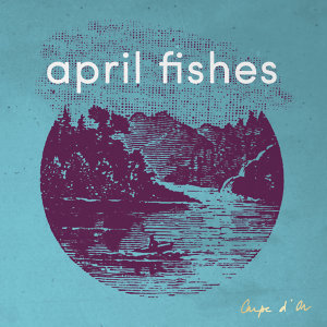 April Fishes 歌手頭像