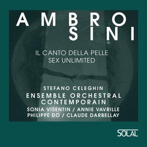 Philippe Do, Annie Vavrille, Sonia Visentin, Ensemble Orchestral Contemporain, Stefano Celeghin 歌手頭像