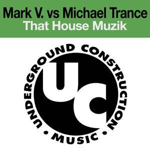 Mark V, Michael Trance 歌手頭像