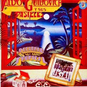 Aldo Guibovich y sus Pasteles 歌手頭像