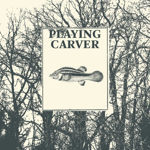 Playing Carver 歌手頭像