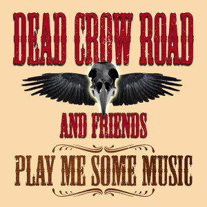 Dead Crow Road and Friends 歌手頭像