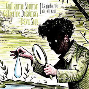 Davu Seru, Catherine Delaunay, Guillaume Séguron 歌手頭像
