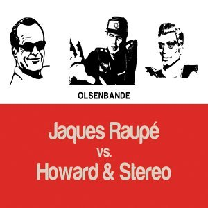 Jaques Raupe, Howard & Stereo 歌手頭像