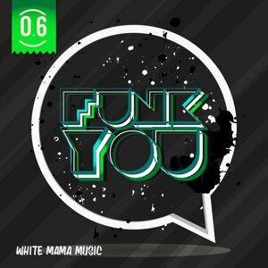 Funk Re-Edit, DJ Re-Edit, Dil Evans, Dave Mc Laud, Funkylover, Abc of Funk, Mc Frenchy, Kei Kohara, B.Solone, Unhappiness, Zeheit, Yuri Folt 歌手頭像