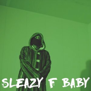 Sleazy F Baby 歌手頭像