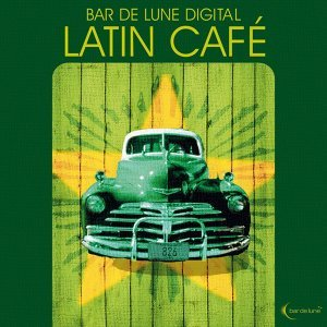 Bar De Lune Presents Latin Café 歌手頭像