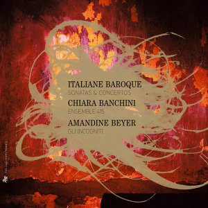 Gli Incogniti, Amandine Beyer, Ensemble 415, Chiara Banchini 歌手頭像
