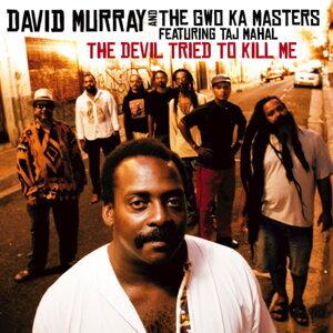 David Murray, The Gwo-Ka Masters 歌手頭像