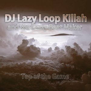 DJ Lazy Loop Killah and the Crazy Beat Maker 歌手頭像