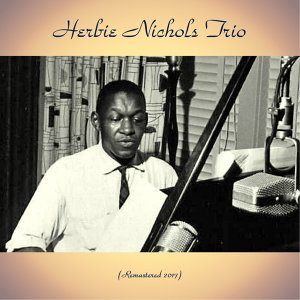 Herbie Nichols Trio 歌手頭像