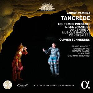 Olivier Schneebeli, Les Chantres du Centre de Musique Baroque de Versailles, Orchestre les Temps Présents 歌手頭像