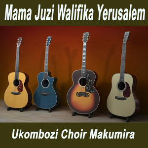 Ukombozi Choir Makumira 歌手頭像