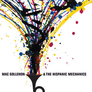 Mac Gollehon & The Hispanic Mechanics 歌手頭像