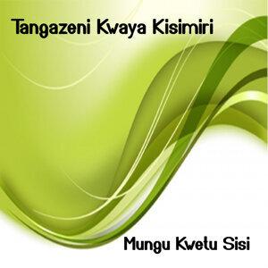 Tangazeni Kwaya Kisimiri 歌手頭像