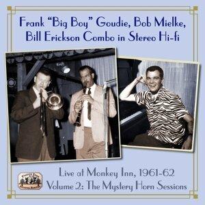 "Frank ""Big Boy"" Goudie, Bob Mielke, Bill Erickson Combo 歌手頭像"
