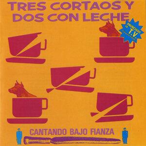 Tres Cortaos y Dos Con Leche 歌手頭像