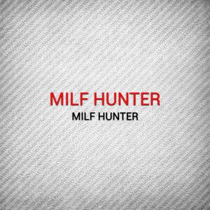 Milf Hunter, Stephen Advance, Gaboo, Milf Hunter, Gaboo, Stephen Advance 歌手頭像
