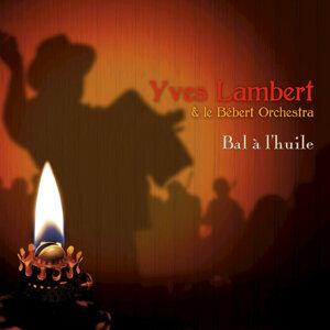 Yves Lambert et le Bébert orchestra