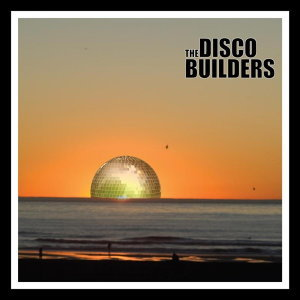 The Disco Builders 歌手頭像
