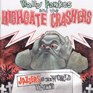 Wally Fawkes and the Highgate Crashers 歌手頭像