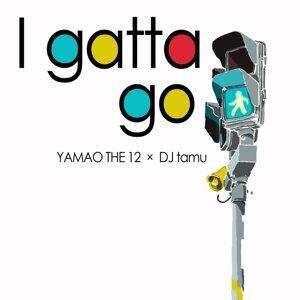 DJ tamu, YAMAO THE 12 (DJ tamu, YAMAO THE 12) 歌手頭像