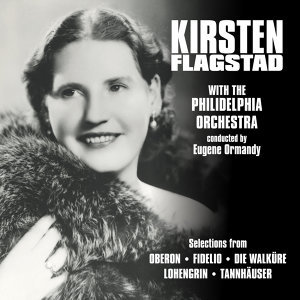 Kirsten Flagstad with the Philidelphia Orchestra conducted by Eugene Ormandy 歌手頭像