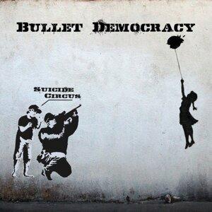 Bullet Democracy 歌手頭像