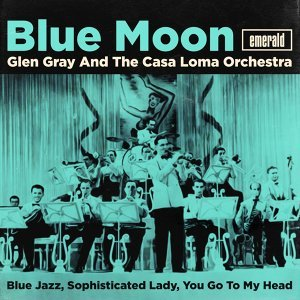 Glen Gray & The Casa Loma Orchestra, Glen Gray, The Casa Loma Orchestra 歌手頭像