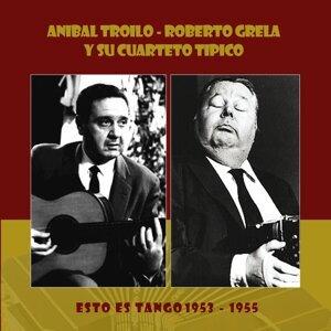 Anibal Troilo, Roberto Grela y su Cuarteto Tipico 歌手頭像