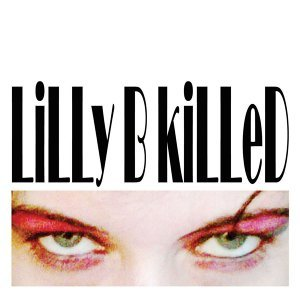 LiLLy B kiLLeD 歌手頭像