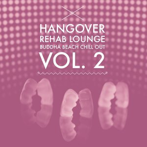 Hangover Rehab Lounge Vol. 2 (Buddha Beach Chill Out) 歌手頭像