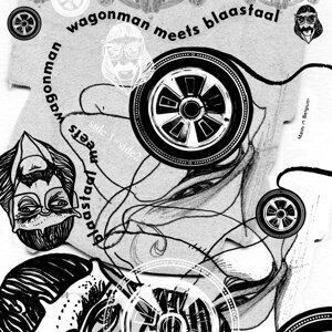 Wagonman, Blaastaal 歌手頭像