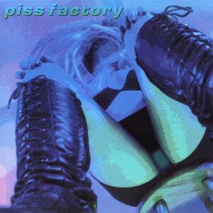Piss Factory